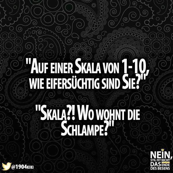 Oh je :D #Eifersucht #Skala #SpruchdesTages #lustig #Lachenistgesund #besenstilvoll