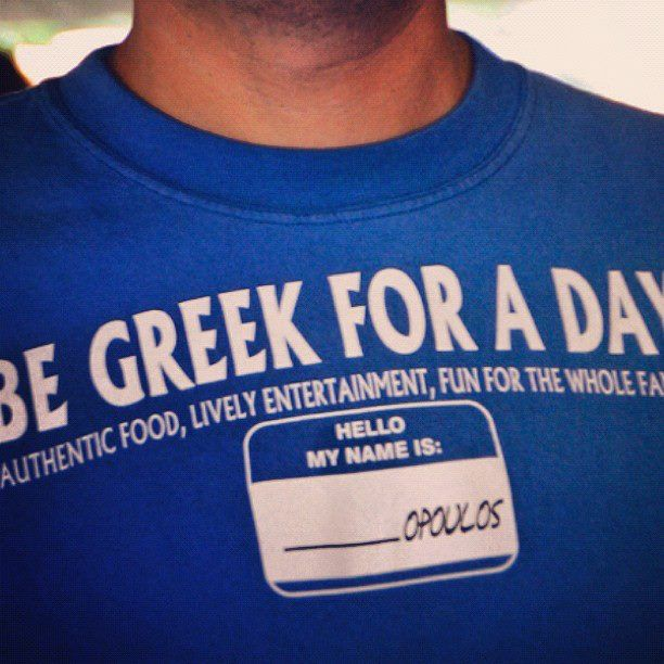 be a Greek for a day... LOL