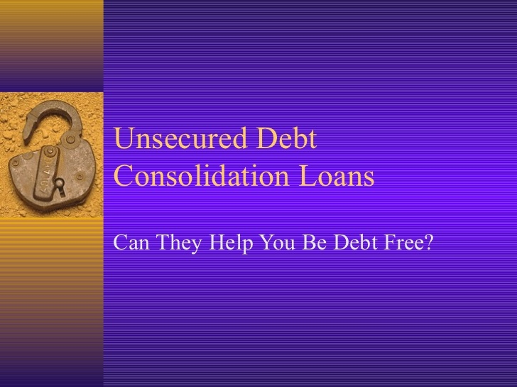 unsecured-debt-consolidation-loans by Lacey Wolf via Slideshare