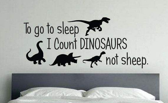 Dinosaur Room Decor, To go to sleep I Count Dinosaurs not sheep. 36 on Etsy, $25.00