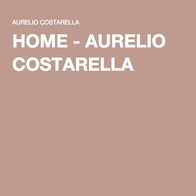 HOME - AURELIO COSTARELLA