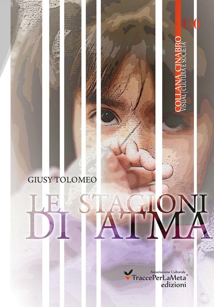 """Il silenzio uccide due volte: esce il nuovo diario poetico """"Le Stagioni di Atma"""" di Giusy Tolomeo a favore dei bambini siriani"""