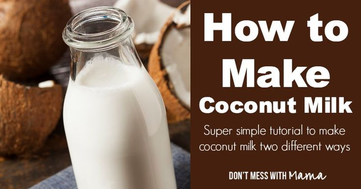 How to Make Coconut Milk - with fresh coconut or dried shredded coconut - DontMesswithMama.com