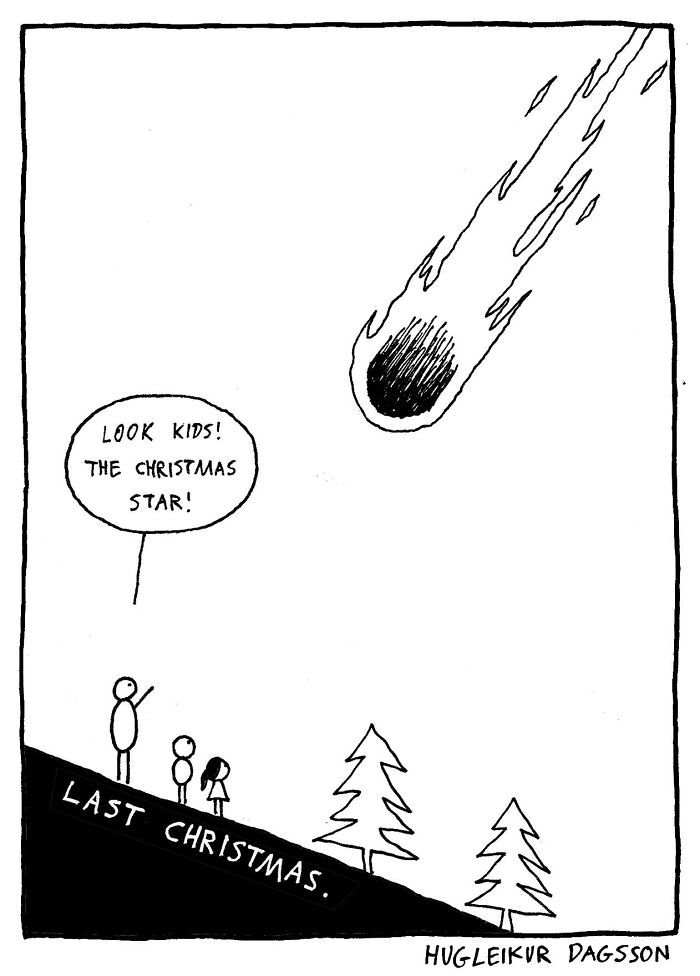 Wham! - Last Christmas  http://www.boredpanda.com/funny-song-parody-literal-meaning-comics-hugleikur-dagsson/?page_numb=2