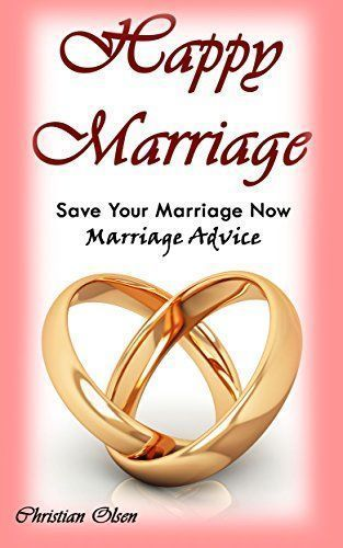 Marriage: Happy Marriage: Save Your Marriage Now: Marriage Advice (Tips to Fix Your Marriage, Saving Your Marriage, Marriage Tips, Marriage Advice for Men, Marriage Advice for Women) by Christian Olsen http://www.amazon.com/dp/B011F3S9CQ/ref=cm_sw_r_pi_dp_uIk7wb0TQ14VF #MarriageAdviceTrust