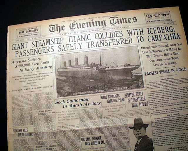 """Historic Newspaper - THE EVENING TIMES, Pawtucket, Rhode Island, April 15, 1912  """"GIANT STEAMSHIP TITANIC COLLIDES WITH ICEBERG: PASSENGERS SAFELY TRANSFERRED TO CARPATHIA"""""""