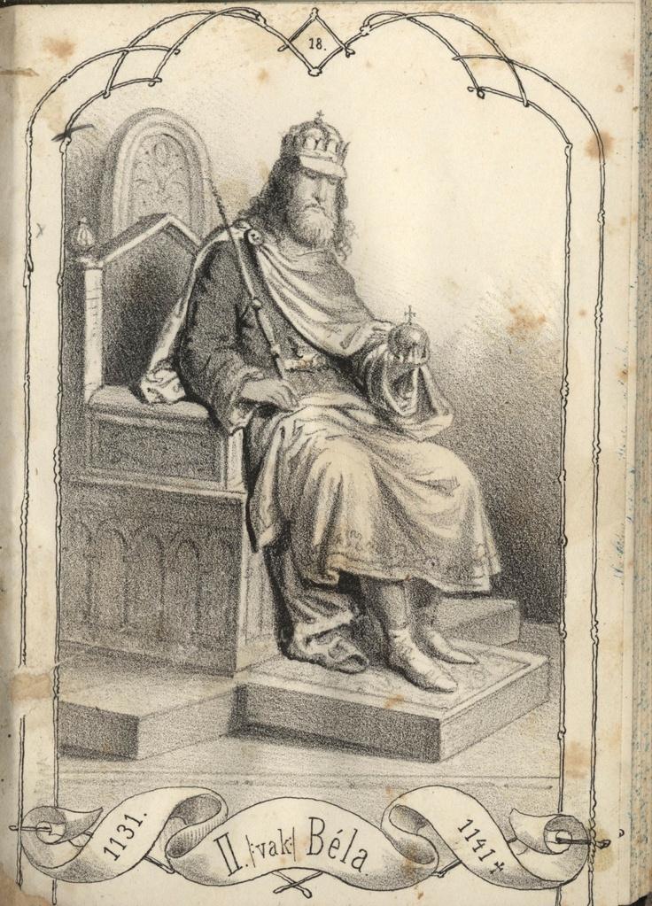 II. vak Béla, Árpád-házi magyar király (uralkodása: 1131-1141  I.Géza unokája, Kálmán Álmos nevű öccsének fia)