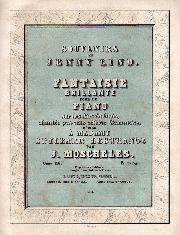 Souvenirs de Jenny Lind. Fantaisie brilliante pour le piano sur des Airs Suédois ... par J.Moscheles.