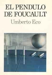 """El péndulo de Foucault. Cuando logré pasar de la página 18, comprendiendo lo que leo, me sentiré un tanto más """"inteligente"""" capaz."""