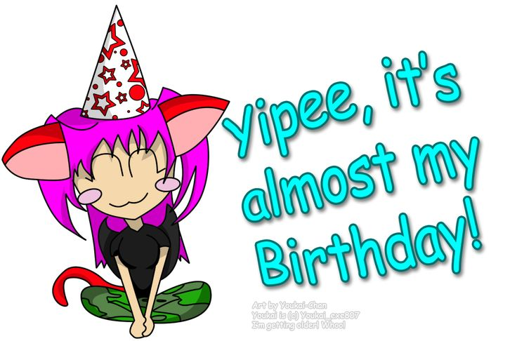 it'$s my birthday images | Yipee, It's almost my birthday! :D by Youkai_exe807