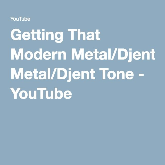 Getting That Modern Metal/Djent Tone - YouTube