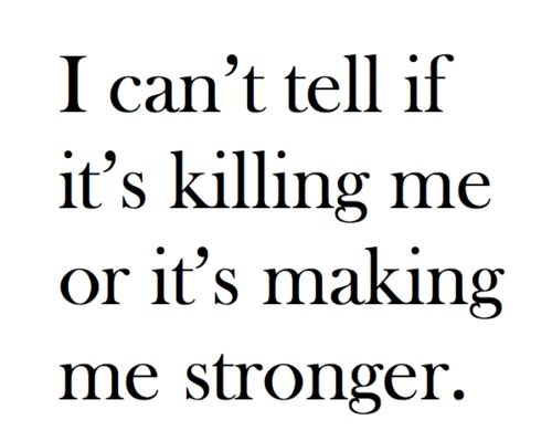 .Thoughts, Inspiration, Life, Quotes, Stronger, Truths, Kill, So True, Feelings