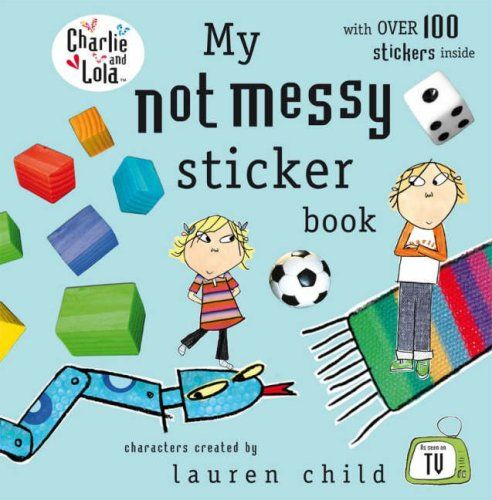 Attractive Charlie U0026 Lola:My Not Messy Sticker Book (Charlie U0026 Lola) Null, Part 23