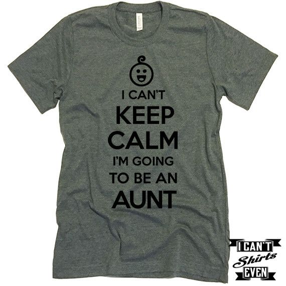 Aunt Tee. I Can't Keep Calm I'm Going To Be An Aunt Unisex T shirt. Aunt to To Be Tee.