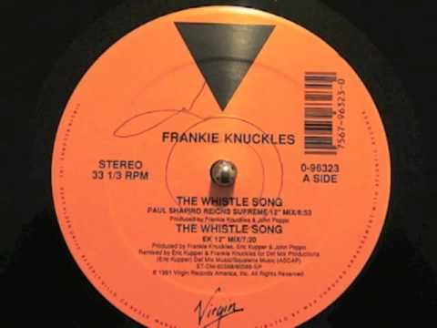 house godfather Frankie Knuckles - The Whistle Song (Virgin Records 1991)
