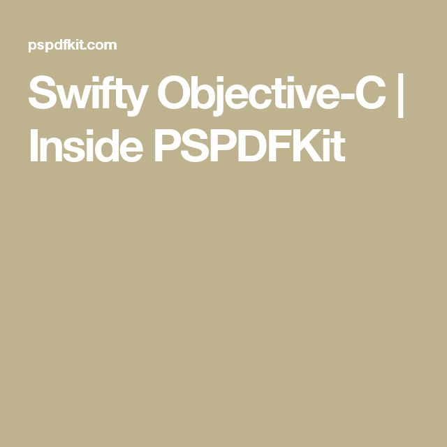 Swifty Objective-C | Inside PSPDFKit