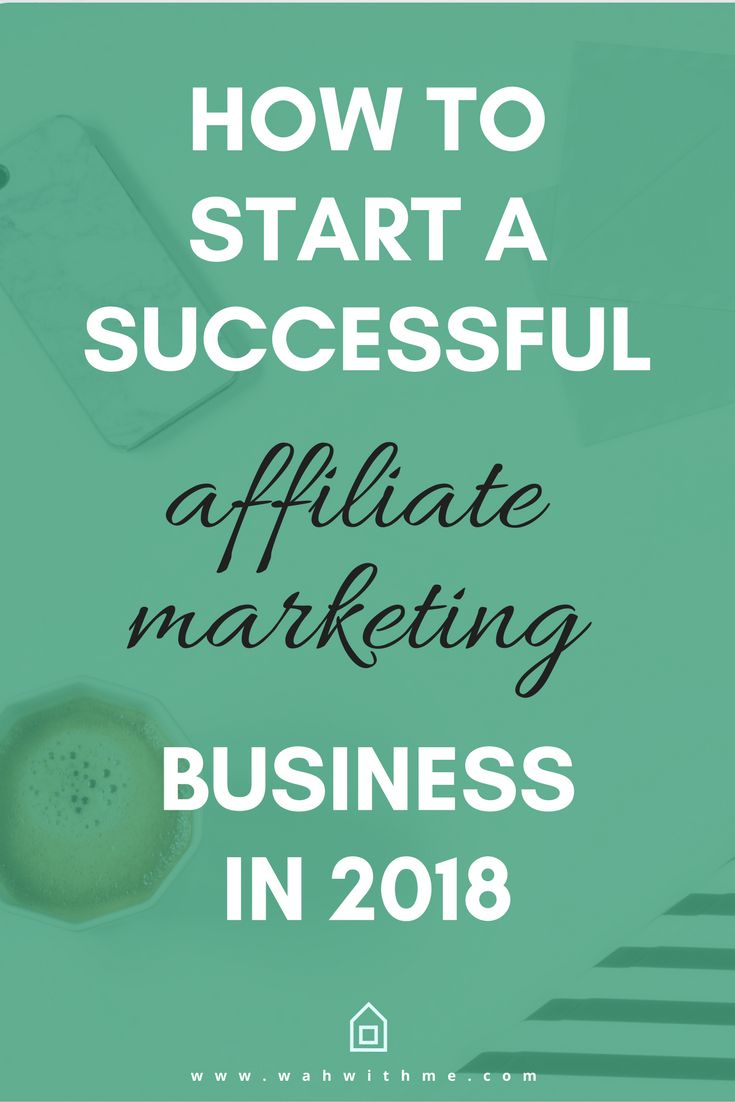 how to start a successful affiliate marketing business