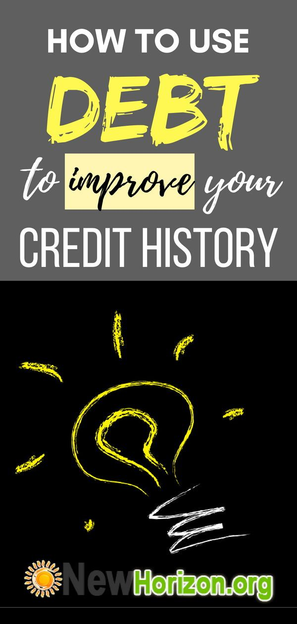 How To Use Debt To Improve Your Credit History Build Credit Credit History Paying Off Credit Cards