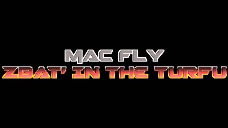 Mac Fly  Zbat' in the Turfu   01  intro