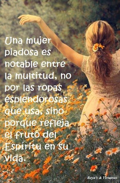 α JESUS NUESTRO SALVADOR Ω: Una mujer piadosa refleja el fruto del Espíritu en...