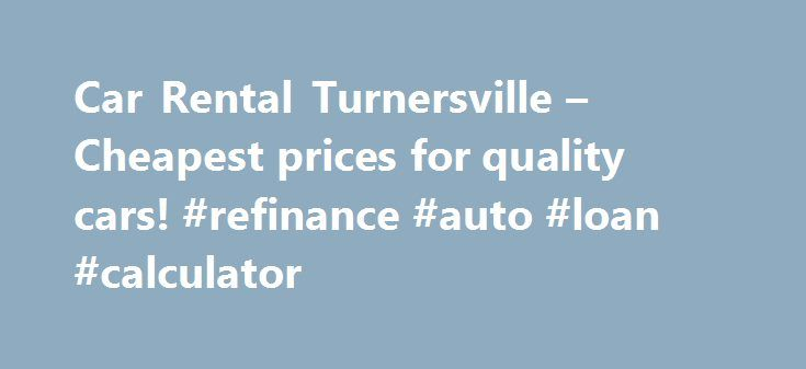 Car Rental Turnersville – Cheapest prices for quality cars! #refinance #auto #loan #calculator http://philippines.remmont.com/car-rental-turnersville-cheapest-prices-for-quality-cars-refinance-auto-loan-calculator/  #turnersville auto mall # Turnersville Car Rental Comparison Turnersville is a nice census designated place located in New Jersey, United States. Situated in the area within Washington Township and Gloucester County, Turnersville has a surface of 1.5 square miles and a population…