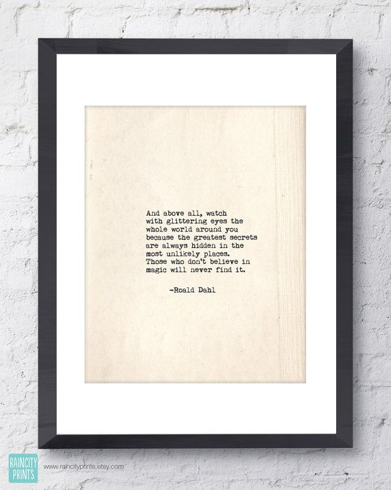 Roald Dahl Quote. Inspirational Print. Typographic Print. Typewriter Series no.3. ...Watch with glittering eyes... Modern Wall Art.