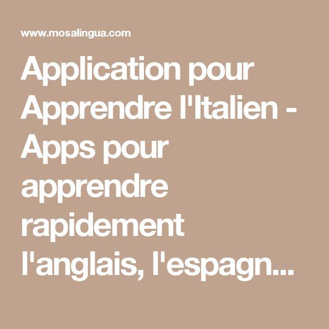 Application pour Apprendre l'Italien - Apps pour apprendre rapidement l'anglais, l'espagnol, l'italien, l'allemand et le portugais sur iPhone, iPad, Android - MosaLingua