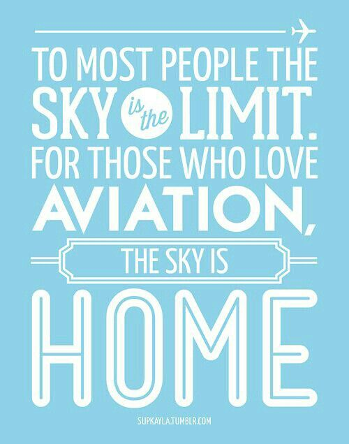 I love aviation. Sky is home.