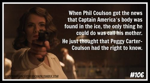 """When Phil Coulson got the news that Captain America's body was found in the ice, the only thing he could do was call his mother. He just thought that Peggy Carter-Coulson had the right to know."" [hedcanon submitted by myheartbelongstoerik]"