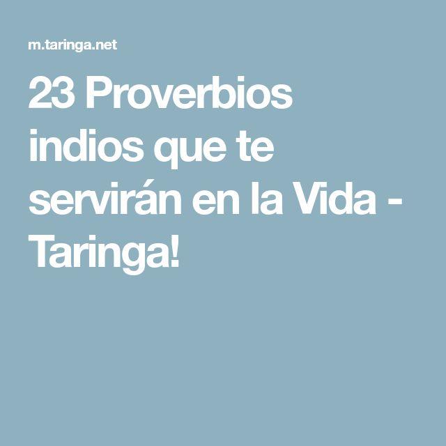 23 Proverbios indios que te servirán en la Vida - Taringa!