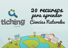 La Eduteca: RECURSOS | 20 recursos para aprender Ciencias Naturales (Tiching.com)