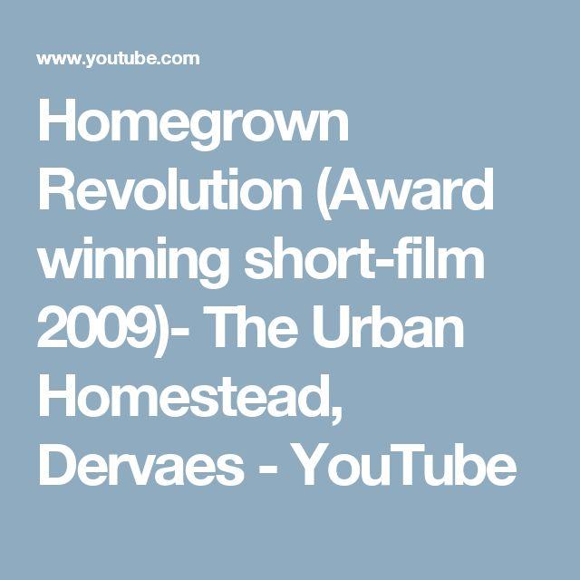 Homegrown Revolution (Award winning short-film 2009)- The Urban Homestead, Dervaes - YouTube