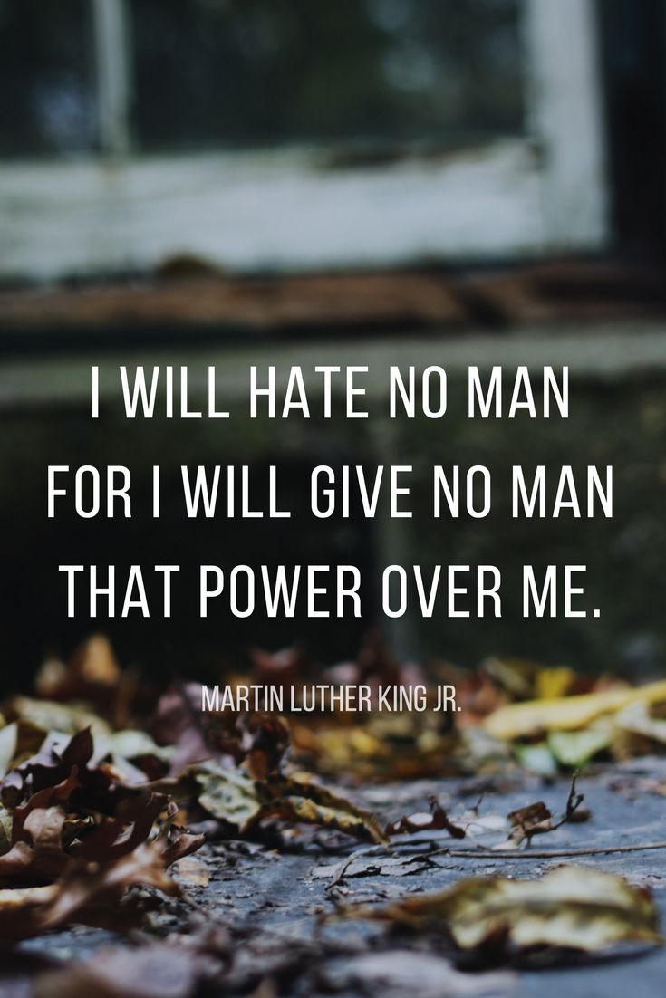"""""""I WILL HATE NO MAN FOR I WILL GIVE NO MAN THAT POWER OVER ME."""" - MARTIN LUTHER KING JR. Powerful, inspirational quote on relationships from The School of Greatness Podcast"""
