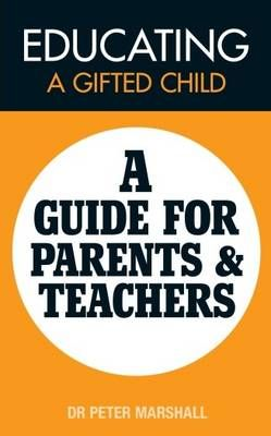 Educating a Gifted ChildA Guide for Parents and Teachers