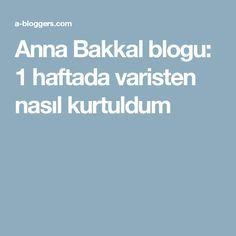 Anna Bakkal blogu: 1 haftada varisten nasıl kurtuldum