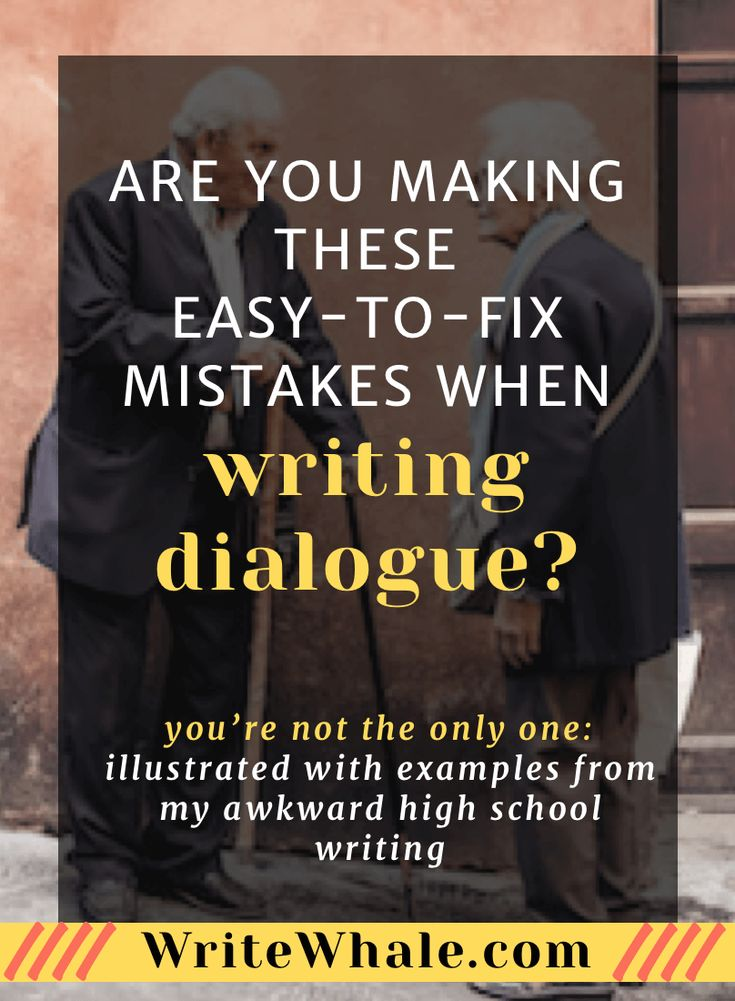 Examples of the most common dialogue mistakes make by new writers. Click through for foolproof solutions for fixing these common mistakes. Writing tips | writing advice | how to write a novel | how to write dialogue | writing dialogue help