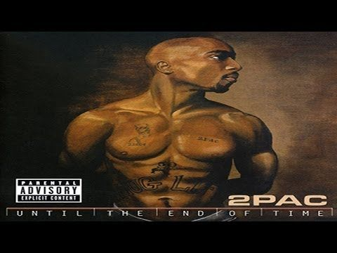 2pac Until the End of Time Full Album HQ | Tupac ...