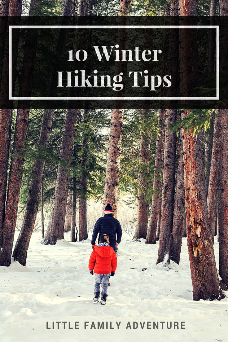 10 Winter Hiking Tips - Get outdoors with your family or other adults for a winter time hike.