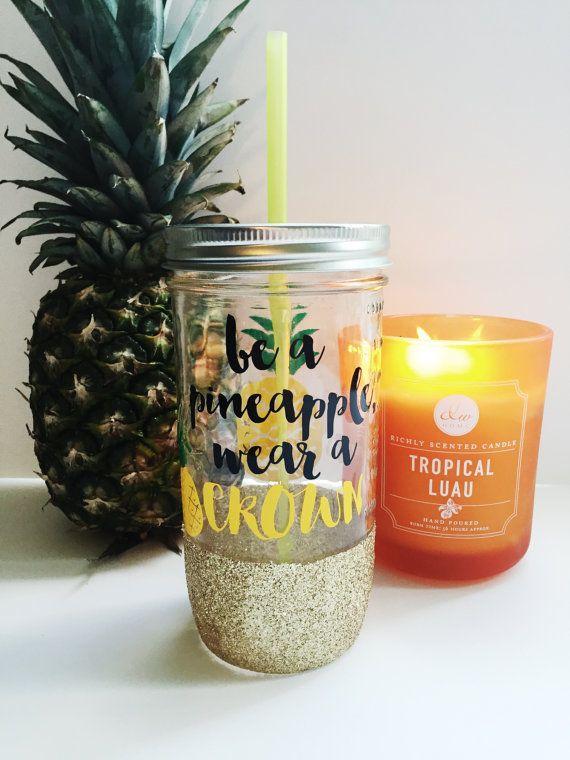 Be a Pineapple, Wear a Crown /// Glitter Mason Jar Tumbler // Glitter Glass