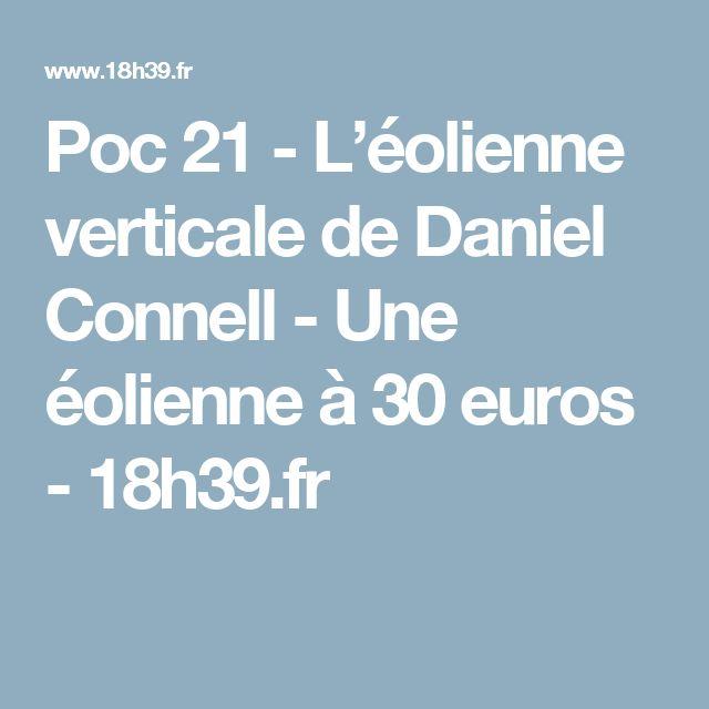 Poc 21 - L'éolienne verticale de Daniel Connell - Une éolienne à 30 euros - 18h39.fr