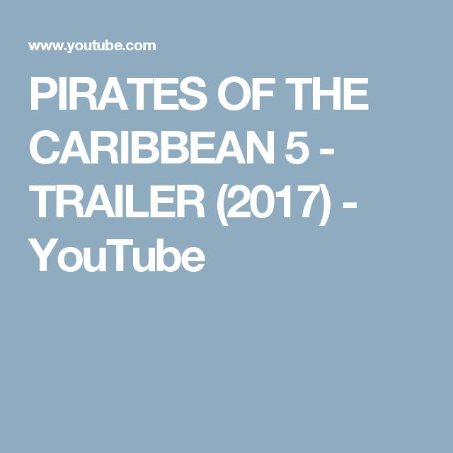 PIRATES OF THE CARIBBEAN 5 - TRAILER (2017) - YouTube