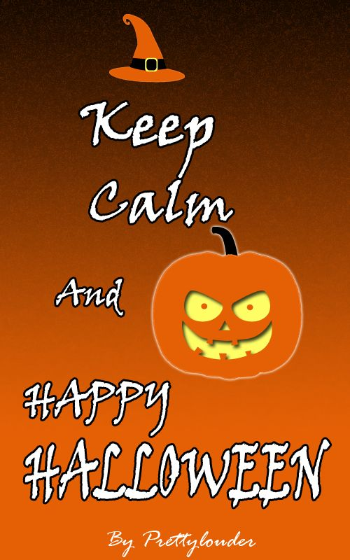 Keep calm and Happy Halloween by Prettylouder