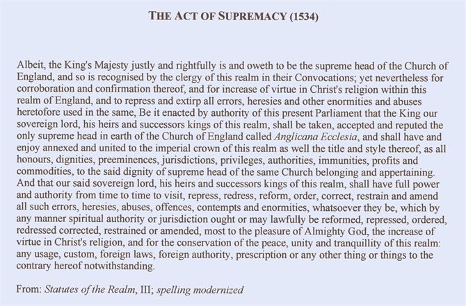 the acts of supremacy On paper, the move to royal supremacy was a major moment in english history however, in reality the removal of the pope's power had a minimal impact pre-reformation, the pope had little ability to enforce his authority in england if the king was not compliant.