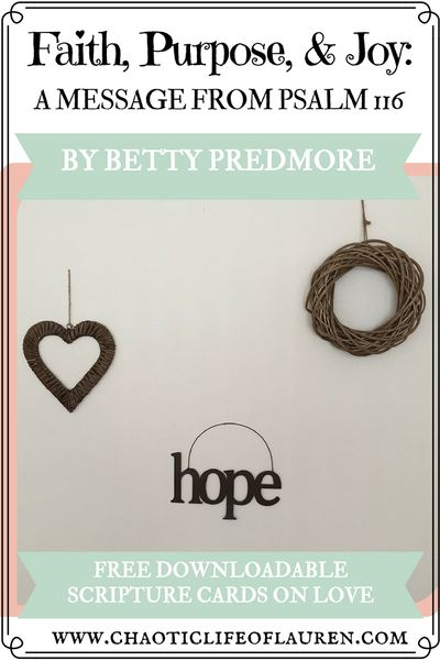 Betty Predmore shares her insights on Psalm 119 on how love, purpose, and joy intertwine. | Joy | Devotional | Christian Lifestyle | Biblical Womanhood | Faith