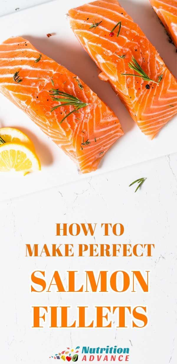 How To Cook Salmon Perfect Fillets Every Time Nutrition Advance Cooking Salmon Cooking Salmon Fillet Salmon Fillets