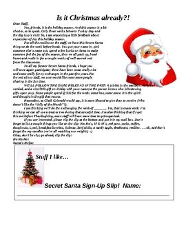 Use this Secret Santa letter for staff members to engage in a little holiday cheer!  Created as a Word document to allow east alterations, you can customize this for your own staff.  Includes basic guidelines and a sign up slip for staff members to return to Santa's helper.