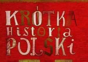 Krótka historia Polski - Zuzanna Szelińska/ il. Diana ...