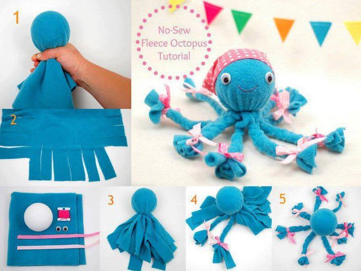 No-Sew Fleece Octopus Craft: This would be a cute baby toy with felt eyes and stuffing instead of a styrofoam ball