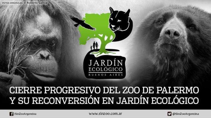 Peticionando a Ministro de Espacio Público CABA Eduardo Machiavelli y a 27 otros Cierre progresivo del Zoo de Palermo y su reconversión en Jardín Ecológico  SinZoo Argentina Buenos Aires, Argentina