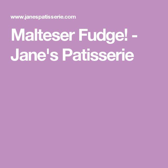 Malteser Fudge! - Jane's Patisserie
